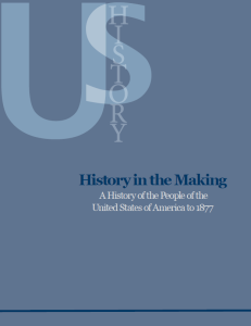 History in the Making: A History of the People of the United States of American to 1877Catherine Locks Sarah K. Mergel, Pamela Thomas Roseman, Tamara Spike Free Digital Download Print version available from Booklogix.com